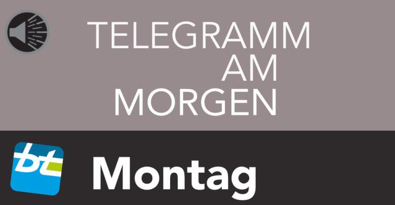 Telegramm am Montag