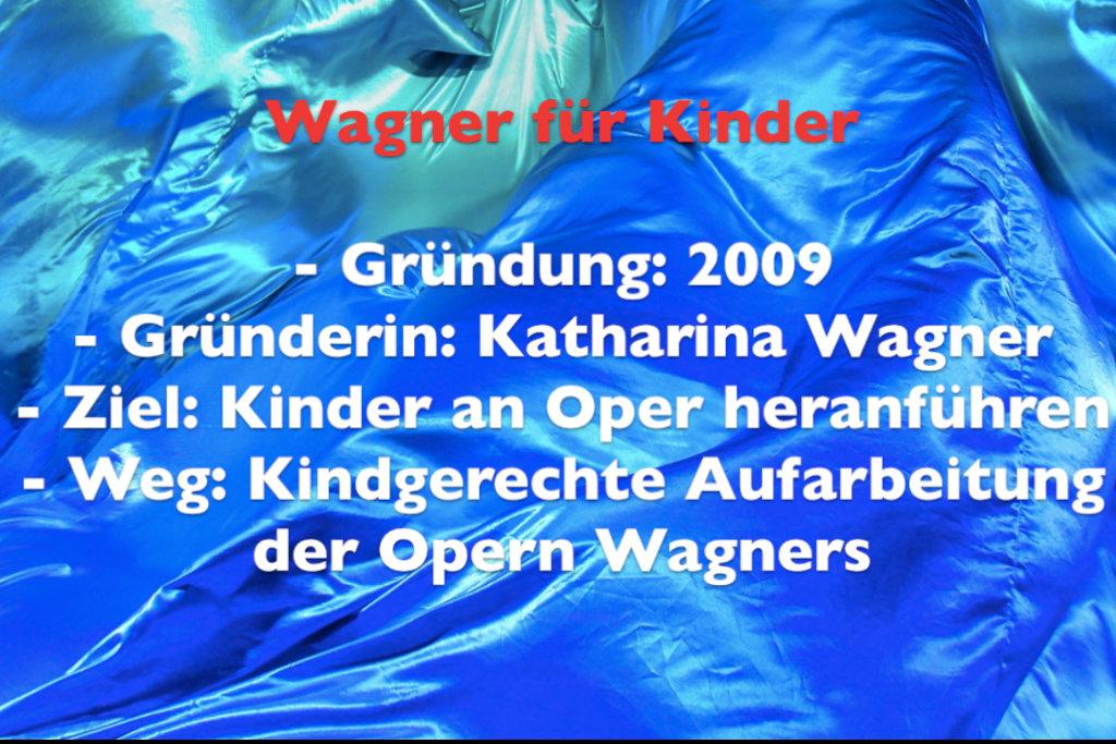 Wagner für Kinder wurde 2009 von Katharina Wagner ins Leben gerufen. Das Projekt soll Kinder von 7 bis 12 Jahren an die Oper heranführen